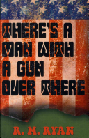 There s a Man with a Gun Over There