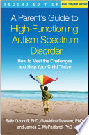 A Parent S Guide To High Functioning Autism Spectrum Disorder Second Edition