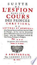 L' Espion Dans Les Cours Des Princes Chrétiens, Ou Lettres Et Memoires d'un Envoyé secret de la Porte dans les Cours de l'Europe