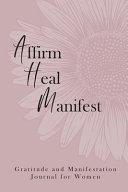 Affirm Heal Manifest