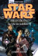 Star Wars  Das Erbe der Jedi Ritter 4  Der Untergang