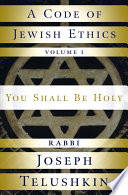 A Code of Jewish Ethics  Volume 1