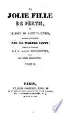 La jolie fille de Perth, ou Le jour de saint Valentin; roman historique par sir Walter Scott; traduit de l'anglais par m. A.-J.-B. Defauconpret, avec notes explicatives. Tome premier [- 4.]