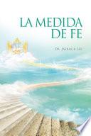 La Medida De Fe   The Measure of Faith  Spanish Edition