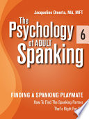 The Psychology of Adult Spanking  Vol  6  Finding A Spanking Playmate