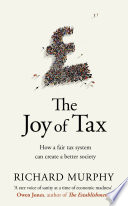 The Joy Of Tax : joy of tax, tax campaigner richard murphy challenges...