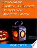 Halloween Crafts  18 Secret Things You Need to Know