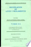 Recopilacion de Leyes Y Reglamentos Tomo 94