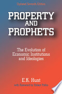 Property And Prophets The Evolution Of Economic Institutions And Ideologies