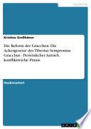 Die Reform der Gracchen  Die Ackergesetze des Tiberius Sempronius Gracchus   Pers  nlicher Antrieb  konfliktreiche Praxis