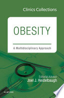 Obesity  A Multidisciplinary Approach  1e  Clinics Collections