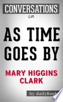 As Time Goes By  A Novel by Mary Higgins Clark   Conversation Starters