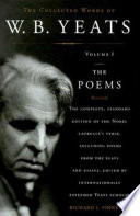 The Collected Works of W.B. Yeats Volume I: The Poems Book Cover
