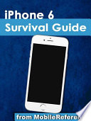 Iphone 6 Survival Guide Step By Step User Guide For The Iphone 6 Iphone 6 Plus And Ios 8 From Getting Started To Advanced Tips And Tricks [Pdf/ePub] eBook