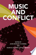 Music And Conflict : highlighting the role of music in...