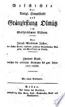 Geschichte der königl. Hauptstadt und Gränzfestung Olmütz im Markgrafthume Mähren