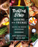 Tasting Table Cooking with Friends Book PDF