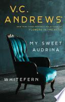 My Sweet Audrina Whitefern Bindup