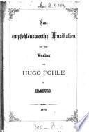 Neue empfehlenswerthe Musikalien aus dem Verlag von Hugo Pohle in Hamburg