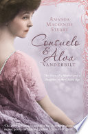 Consuelo and Alva Vanderbilt  The Story of a Mother and a Daughter in the    Gilded Age     Text Only