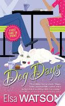 Dog Days by Elsa Watson