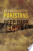 Ex Presidents of Pakistans Deep Dark Secrets