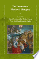 The Economy of Medieval Hungary English Language Volume On The Economic Life Of Medieval