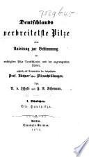 Deutschlands verbreitetste Pilze  oder Anleitung zur Bestimmung der wichtigsten Pilze Deutschlands     zugleich als Commentar der fortgesetzten Prof  B  chner schen Pilznachbildungen  Bdchn  1