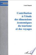 Contribution à l'étude des dimensions économiques du tourisme et des voyages