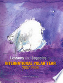 Lessons and Legacies of the International Polar Year 2007 2008