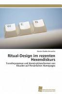 Ritual-Design Im Rezenten Hexendiskurs