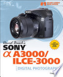 David Busch s Sony Alpha A3000 ILCE 3000 Guide to Digital Photography