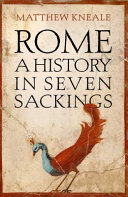 A History of Rome in Seven Sackings