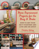 Home Improvement Projects for the Busy   Broke