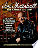 Jim Marshall   The Father of Loud