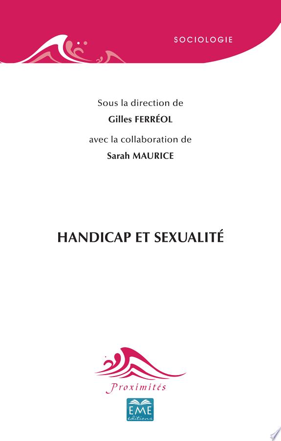 Handicap et sexualité / sous la direction de Gilles Ferréol ; avec la collaboration de Sarah Maurice.- Louvain-la-Neuve : EME Éditions , DL 2017