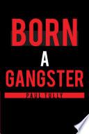 Born a Gangster
