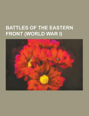 Battles Of The Eastern Front : of articles available from wikipedia or other...