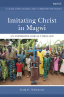 Imitating Christ In Magwi : first, focusing on indigenous roman...