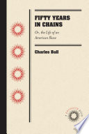 Fifty Years in Chains American Slave 1859 Was An Abridged