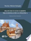 Francesco Guicciardini tra scienza etica e politica
