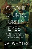 Cookie Crumbs  Green Eyes and Murder