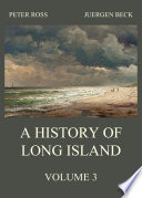 A History Of Long Island Vol 3