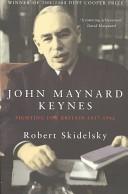 John Maynard Keynes: Fighting for Britain, 1937-1946