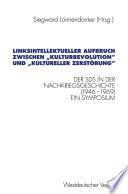 """Linksintellektueller Aufbruch zwischen """"Kulturrevolution"""" und """"kultureller Zerstörung"""""""