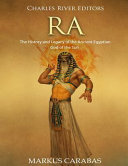 Ra The History And Legacy Of The Ancient Egyptian God Of The Sun