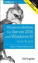 Windows-Befehle für Server 2016 und Windows 10 – kurz & gut