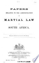 Papers Relating to the Administration of Martial Law in South Africa