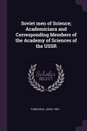 Soviet Men of Science; Academicians and Corresponding Members of the Academy of Sciences of the USSR