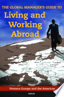 The Global Manager s Guide to Living and Working Abroad